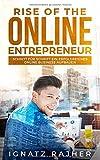 Rise of the Online Entrepreneur: Schritt für Schritt ein erfolgreiches