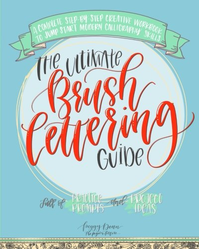 Price comparison product image The Ultimate Brush Lettering Guide: A Complete Step-by-Step Creative Workbook to Jump Start Modern Calligraphy Skills