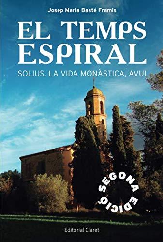 El temps espiral: Solius. La vida monastica avui.: Solius. La vida monàstica, avui.