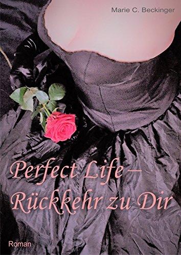 Perfect Life – Rückkehr zu Dir