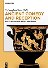 Ancient Comedy and Reception: Essays in Honor of Jeffrey Henderson