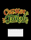 One Hot Tamale Composition Notebook