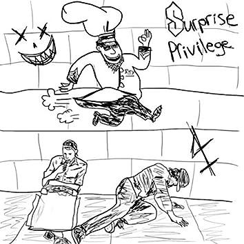 Surprise Privilege