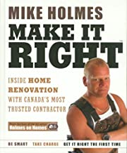 Make It Right : Inside Home Renovation with Canada's Most Trusted Contractor