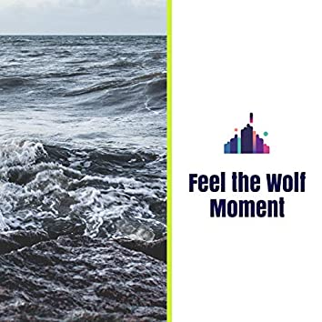 Feel the Wolf Moment