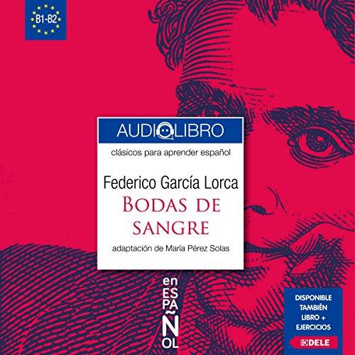 Bodas de Sangre (Clásicos para Aprender Español. Nivel B1-B2) audiobook cover art