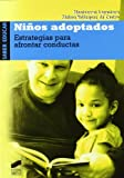 Niños adoptados. Estrategias para afrontar conductas (Saber educar nº 5)