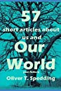 57 Articles About Us and Our World