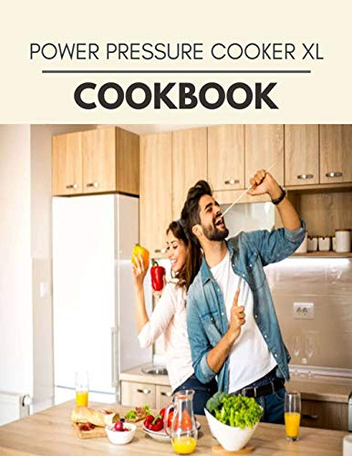 Power Pressure Cooker Xl Cookbook: Easy and Delicious for Weight Loss Fast,...