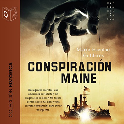 La conspiración del Maine (Dramatizada) [The Conspiracy of the Maine (Dramatized)] audiobook cover art