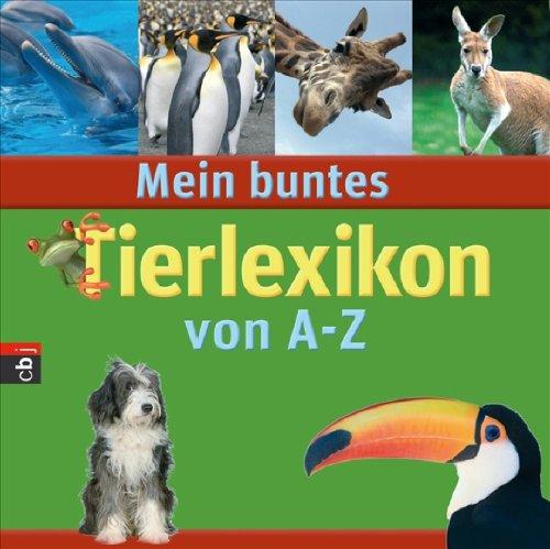 Mein buntes Tierlexikon von A-Z