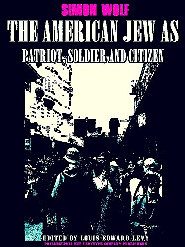 The American Jew as Patriot, Soldier and Citizen (English Edition)