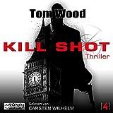 Kill Shot: Tesseract 4 - Tom Wood
