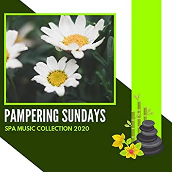 Pampering Sundays - Spa Music Collection 2020