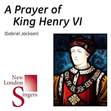 Gabriel Jackson: A Prayer of King Henry VI
