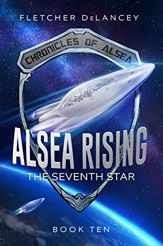 Alsea Rising: The Seventh Star (Chronicles of Alsea Book 10)