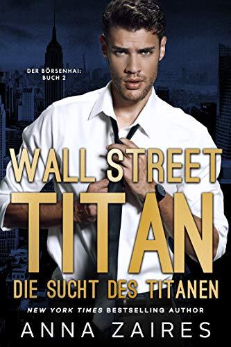 Wall Street Titan – Die Sucht des Titanen (Der Börsenhai 2)
