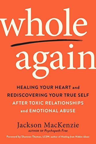 Whole Again Healing Your Heart and Rediscovering Your True Self After Toxic Relationships and product image