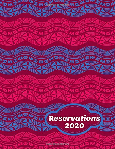 Reservations 2020: Table Reservation Booking Log Book, Customer Service Reserve Registry, Daily Schedule Tracker, Time & Client Management, Restaurant ... Chefs, (Table Reservations Logs, Band 30)