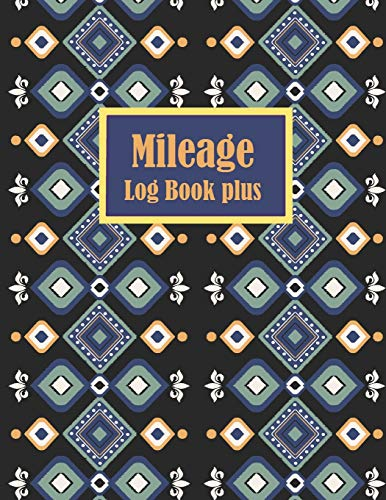 Mileage Log Book plus: Gas Mileage Tracker Book : Vehicle Mi