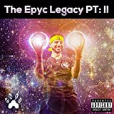The Epyc Legacy, Pt. 2 [Explicit]