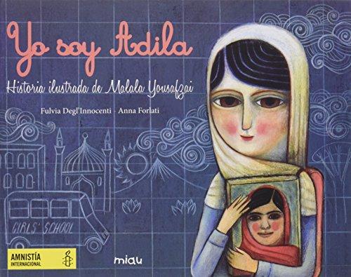 Yo soy Adila. Historia ilustrada de Malala Yousafzai (Miau)