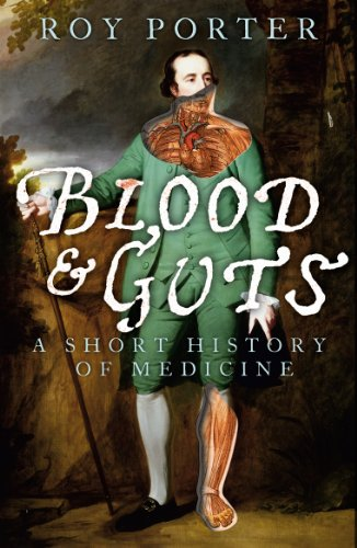 Blood and Guts: A Short History of Medicine (English Edition)