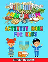 Hanukkah Activity Book for Kids: A Jewish Chanukah Gift for Children, Perfect for the Holiday! A Workbook for Preschoolers with Fun Mazes, Dot to Dot, Coloring, Cut and Paste, Odd One Out and More!