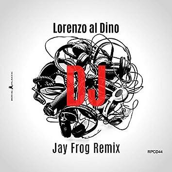 DJ (Jay Frog Remix)