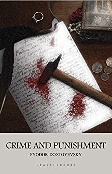 Crime and Punishment by [Fyodor Dostoyevsky]