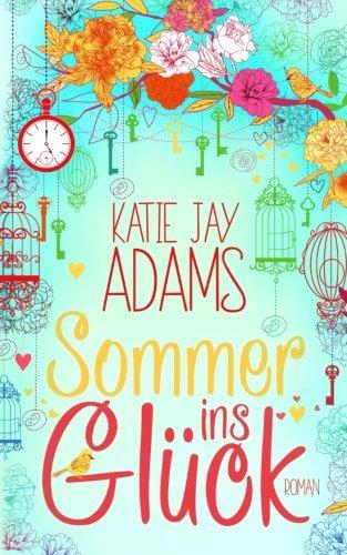 Sommer ins Glück: Roman (Die Bücher des Sommers, Band 1)