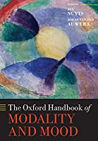 The Oxford Handbook of Modality and Mood (Oxford Handbooks)