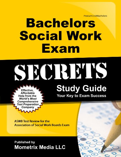 Bachelors Social Work Exam Secrets Study Guide: ASWB Test Review for the Association of Social Work Boards Exam