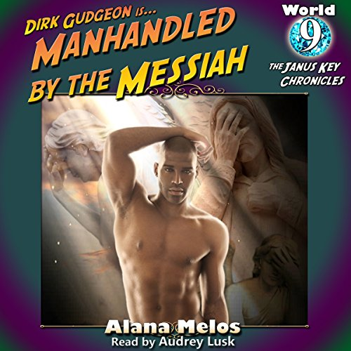 Manhandled by the Messiah     The Janus Key Chronicles, Book 9              De :                                                                                                                                 Alana Melos                               Lu par :                                                                                                                                 Audrey Lusk                      Durée : 1 h et 14 min     Pas de notations     Global 0,0