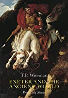 Exeter and the Ancient World: People and Stories