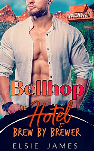 Bellhop: single mom firefighter romance (The Hotel at Brew by Brewer Book 1) by [Elsie James]