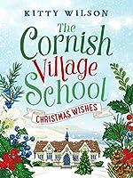 The Cornish Village School - Christmas Wishes (Cornish Village School series)