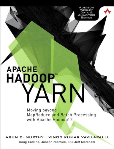 Apache Hadoop YARN: Moving beyond MapReduce and Batch Processing with Apache Hadoop 2 (Addison-Wesley Data & Analytics Series) (English Edition)