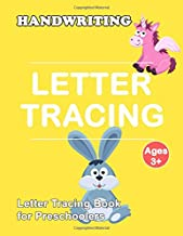 Letter Tracing Book for Preschoolers: Trace Letters Of The Alphabet and Number: Preschool Practice Handwriting Workbook: Pre K, Kindergarten and Kids ... Reading And Writing (Wipe Clean) (Volume 6)