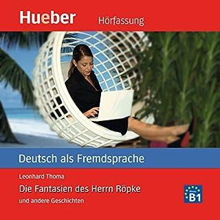 Die Fantasien des Herrn Röpke und andere Geschichten (Deutsch als Fremdsprache) cover art