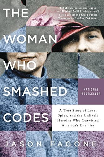 The Woman Who Smashed Codes A True Story of Love Spies and the Unlikely Heroine Who Outwitted product image