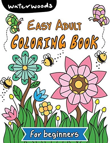 Easy Adult Coloring Book for Beginners A Simple Large Print Coloring Book for Seniors and Beginners product image