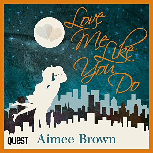 Love Me like You Do Audiobook By Aimee Brown cover art