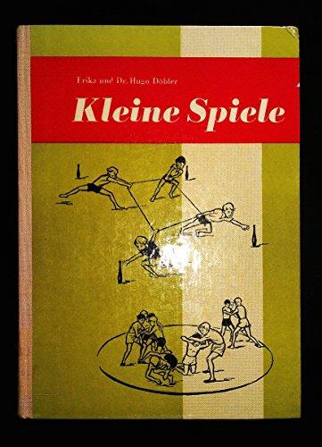 Kleine Spiele. Ein Handbuch für Schule und Sportgemeinschaft