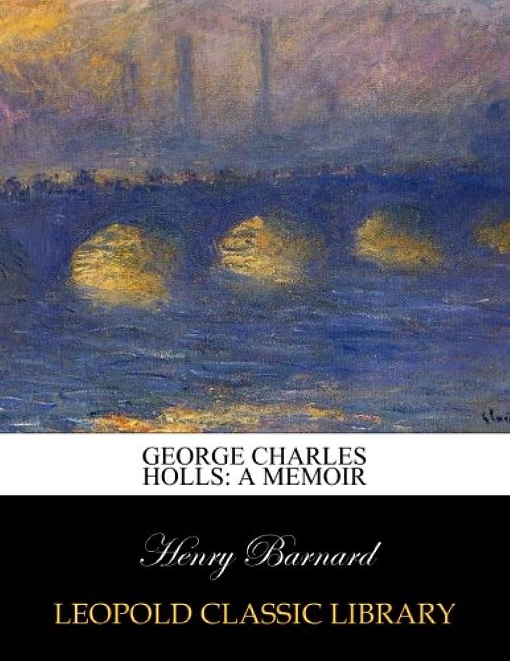 エスカレート驚いた日焼けGeorge Charles Holls: a memoir