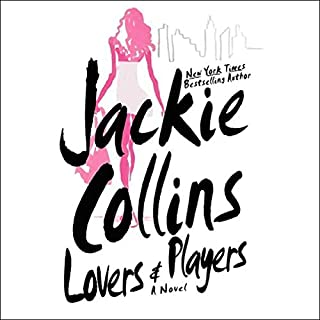 Lovers and Players                   By:                                                                                                                                 Jackie Collins                               Narrated by:                                                                                                                                 Isabel Keating                      Length: 17 hrs and 55 mins     147 ratings     Overall 3.9