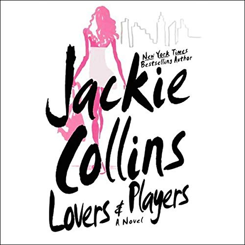 Lovers and Players Audiobook By Jackie Collins cover art