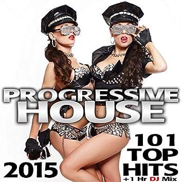Progressive House 101 Top Hits 2015 + 1 Hr DJ Mix