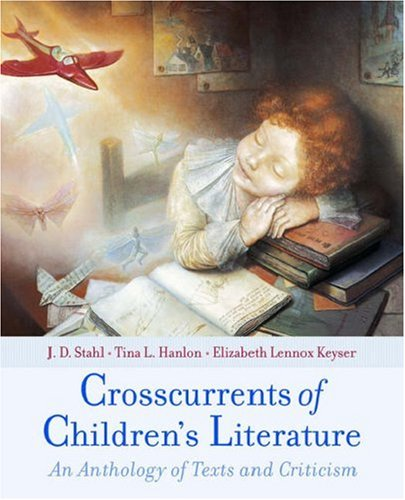 Compare Textbook Prices for Crosscurrents of Children's Literature: An Anthology of Texts and Criticism 1 Edition ISBN 9780195134933 by Stahl, J. D.,Hanlon, Tina L.,Keyser, Elizabeth Lennox