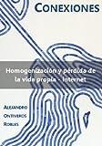 Homogenización y pérdida de la vida propia - Internet (CONEXIONES)